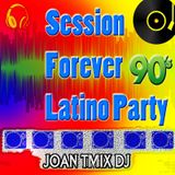 Session Forever 90's Latino Party Tmix Dj 2014