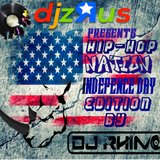 djzRus Independence Day Hip Hop Blast by DJ Rhino