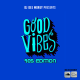 #GoodVibes - 90's Edition ( The Hits Only)