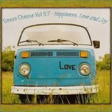 Green Cheese Vol 57 - Hippiness, Love and Joy