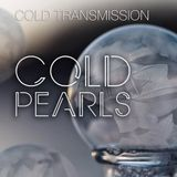 """COLD TRANSMISSION presents """"COLD PEARLS""""  17.03.18 (no. 26)"""