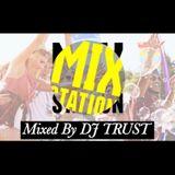 M!X STAT!ON...mixed by DJ TRUST,,,