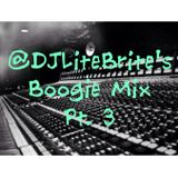 #LiTEBRiTESessions 022 - DJ Lite Brite's Boogie Mix 3 (CLEAN)