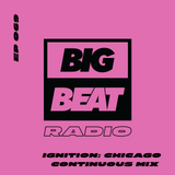 EP #69 Big Beat Ignition: Chicago Continuous Mix (LEFTI)