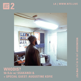 Whodis? w/ Ssakanoi & Augustine Kofie - 16th January 2019