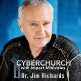 Bringing Heaven to Earth with Impact CyberChurch with Dr Jim Richards