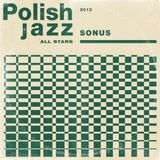 Sonus - Polish Jazz All Stars 2013