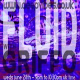 STEVE GRIFFO GRIFFITHS - 'FLUID' - JUNE 28TH 2017 - DEEPVIBES.CO.UK