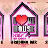 LoveHOUSE > Fri 18th Nov > @ Raduno