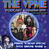 The VPME Podcast - September 2014 - Primal Scream Special