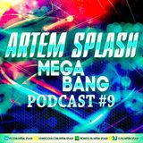 Artem Splash -Mega Bang #9