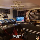 PART 1 NYE 2018 DAWUD JOHNSON LIVE IN THE MIX