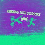 Running With Scissors #40