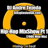 DJ Andre Tejeda - Hip-Hop MixShow Pt 1 (2006 Mini-Mix)