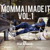 Momma I Made It - (the hits that made hits) 'freizZe mixed it