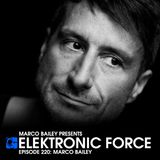 Elektronic Force Podcast 220 with Marco Bailey
