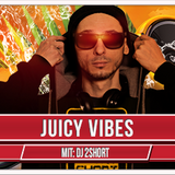 Juicy Vibes with DJ 2Short (06.12.2016)