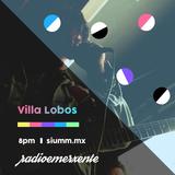 """RadioEmerxente - 4/Abr/2017: """"Villa Lobos"""""""