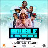 THE DOUBLE DOZE 2 - DJ PHAUZ X VJ CHRIS