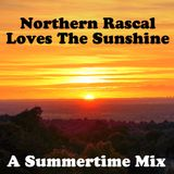 Northern Rascal Loves The Sunshine - A Soulful Mix For Summertime