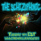 The Schizophonic On Trendkill Radio Session 91