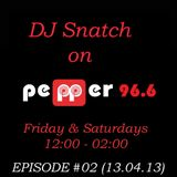 DJ SNATCH ON PEPPER 96.6 EPISODE #02 (13.04.13)