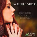 Aurelien Stireg - Deep House Music For Love Episode 13 2014-12-14