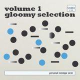 Gloomy Selection Vol. 1
