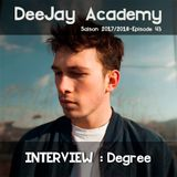 DeeJay Academy - Saison 2017/2018 - Episode 43 [interview Degree]