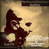 The House Of The House MixShow Live On ThothFM - Dec 7th 2018 - Grande PanZa - By AdnAne