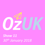 OzUK - Show 11 on Wired Radio @ Goldsmiths (30th January 2018)
