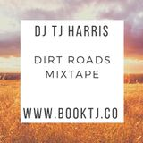 The Dirt Roads Mix Tape by DJ TJ Harris