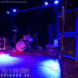This Is Our Sound - Tuesday 4th September 2018