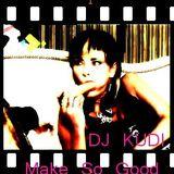 DJ KUDI - Make So Good