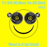 It's Still All About The Old Skool Vol.2 Mixed by Craig Dalzell