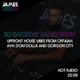 Hot Radio So Saturday 25/08 - Upfront House  from Offaiah, AVH, Dom Dolla, Gorgon City & more