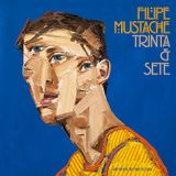 Filipe Mustache - TRINTA & SETE (LIVE AT HOME) - September 2012