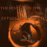 LE MEILLEUR DE MES SETS..... 03 ...DJ PADY DE MARSEILLE