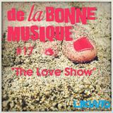 LIKWID / De La Bonne Musique RadioShow #17, The Love Show, 21 Juillet 2017