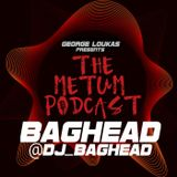 George Loukas Presents The METUM Podcast - Baghead Guest Mix