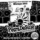 "PETRADESULE MIXTAPE 2015 ""REGGAE - ROOTS - RUB A DUB"""