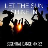 Let The Sun Shine In - Essential Dance Mix 32