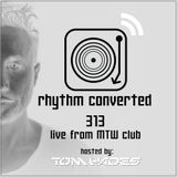 Techno Music | Tom Hades in the Rhythm Convert(ed) Podcast [313] ([Live from MTW club Frankfurt])