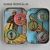 Vilnius Tropical #3 - El Musico