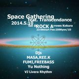 """Space Gathering feat. Transcendance in Kitakyushu"" May 10, 2014"