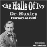The Halls Of Ivy - Dean Huxley (02-13-52)
