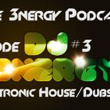 3NERGY Podcast #3 (Electronic House and Dubstep)