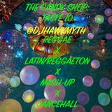 The Candy Shop: Taste 10 (MashUp,Latin/Reggaeton,Dancehall,Reggae,IslandVibes)