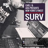Carl J & A.D.G. Presents New York's Finest: DJ Surv Nov 8th 2014 Edition