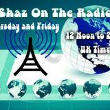 Shaz Kuiama - Shaz On The Radio - 11th January 2019